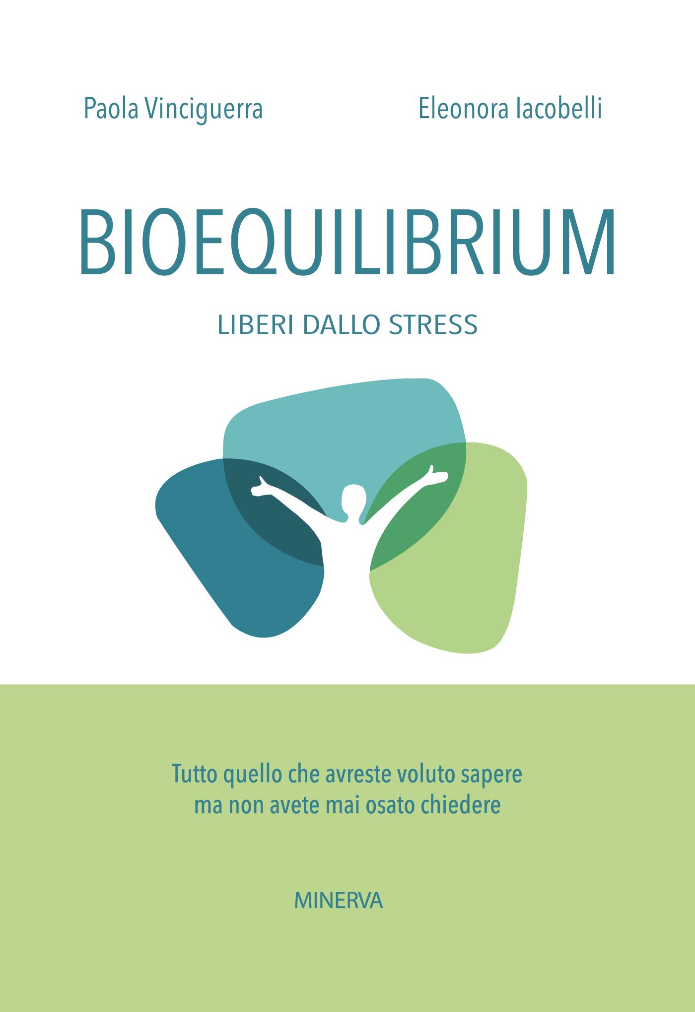 Bioequilibrium - Liberi dallo stress, di Paola Vinciguerra e Eleonora Iacobelli